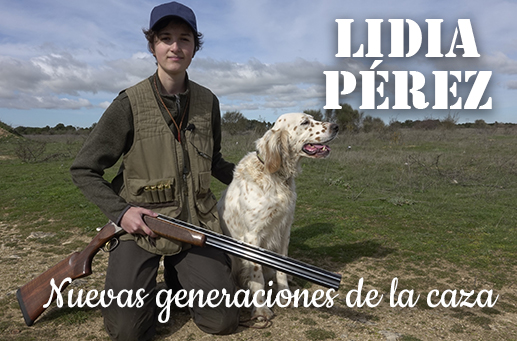 Cazadoras II: Lidia Pérez, nuevas generaciones de la caza
