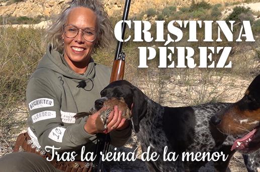 Cazadoras II: Cristina Pérez, tras la reina de la menor